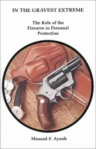 In the Gravest Extreme: The Role of the Firearm in Personal Protection Book Cover
