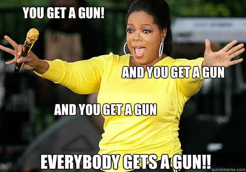 "Oprah spoof - ""everybody gets a gun"""