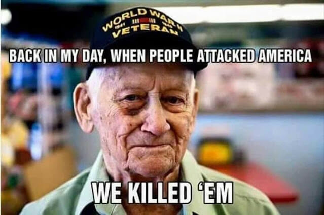 Back in my day, when people attacked America, we killed 'em.